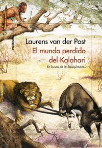 El mundo perdido del kalahari - Laurens Van Der Post