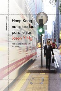 Hong Kong No Es Ciudad Para Lentos - Radiografia De Una Urbe Sin Frenos - JASON Y NG