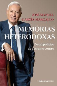 MEMORIAS HETERODOXAS - DE UN POLITICO DE EXTREMO CENTRO