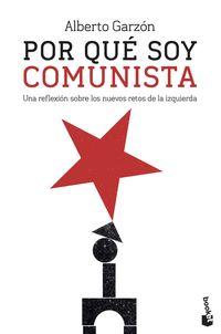 POR QUE SOY COMUNISTA - UNA REFLEXION SOBRE LOS NUEVOS RETOS DE LA IZQUIERDA