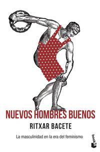 NUEVOS HOMBRES BUENOS - LA MASCULINIDAD EN LA ERA DEL FEMINISMO