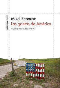 grietas de america, las - bajo la piel de un pais dividido - Mikel Reparaz