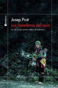 herederos del opio, los - la vida en las remotas aldeas de indochina - Josep Prat