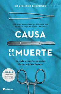 CAUSA DE LA MUERTE - LA VIDA Y LAS MUCHAS MUERTES DE UN MEDICO FORENSE