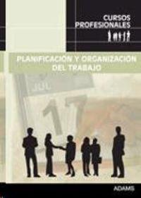 Planificacion Y Organizacion Del Trabajo - Cursos Profesionales - Aa. Vv.