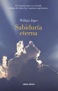 Sabiduria Eterna - El Misterio Que Se Esconde Detras De Todos Los Caminos Espirituales - Willigis Jager