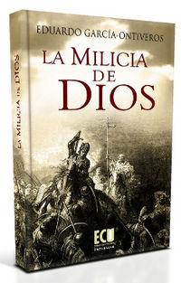 La milicia de dios - E. Garcia-ontiveros Cerdeño