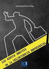 Los nuevos ambitos de la delincuencia empresarial - Jose Manuel Ferro Veiga