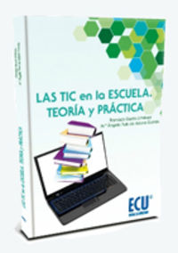 Las tic en la escuela - Francisco  Garcia Jimenez  /  Maria Angela  Ruiz De Adana