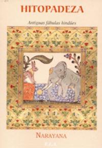 Hitopadeza - Antiguas Fabulas Hindues - Narayana