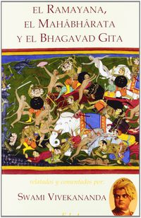 RAMAYANA, EL MAHABARATA, Y EL BHAGAVAD GUITA, EL