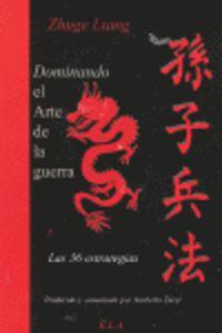 Dominando El Arte De La Guerra Y Las 36 Estrategias Chinas - Zhuge Liang