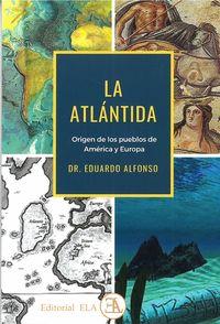 ATLANTIDA, LA - ORIGEN DE LOS PUEBLOS DE AMERICA Y EUROPA