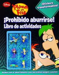 Phineas Y Ferb - ¡prohibido Aburrirse! - Libro De Actividades - Aa. Vv.