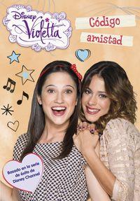 Violetta 7 - Codigo Amistad - Aa. Vv.