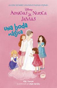 Amigas De Nunca Jamas 5 - Una Boda Magica - Aa. Vv.