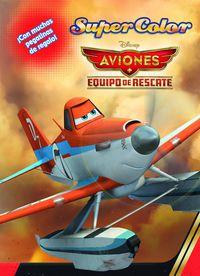 Aviones - Equipo De Rescate - Supercolor - Aa. Vv.