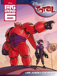 Big Hero 6 - Disney Total - Aa. Vv.