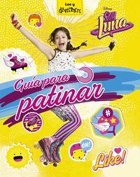 Soy Luna - Guia Para Patinar - Aa. Vv.