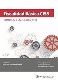 Fiscalidad Basica Ciss - Cuadros Y Esquemas 2018 - F. Mellado Benavente (coord. )