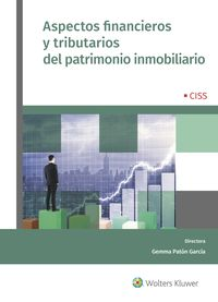 Aspectos Financieros Y Tributarios Del Patrimonio Inmobiliario - Francisco Adame Martinez / [ET AL. ]