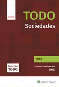 Todo Sociedades 2019 - Guia De La Declaracion 2018 - Aa. Vv.