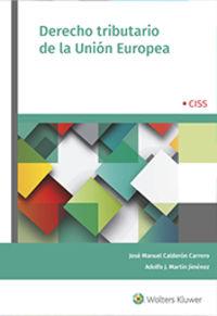 Derecho Tributario De La Union Europea - Jose Manuel Calderon Carrero / Adolfo J. Martin Jimenez