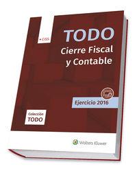 TODO CIERRE FISCAL Y CONTABLE - EJERCICIO 2016