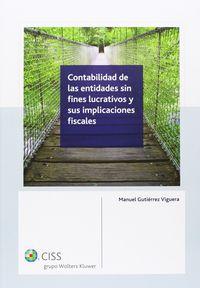 (2ª ED) CONTABILIDAD DE LAS ENTIDADES SIN FINES LUCRATIVOS Y SUS IMPLICACIONES FISCALES
