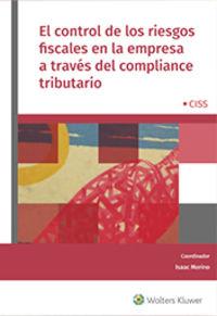 CONTROL DE LOS RIESGOS FISCALES EN LA EMPRESA A TRAVES DEL COMPLIANCE TRIBUTARIO, EL