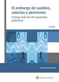EL EMBARGO DE SUELDOS, SALARIOS Y PENSIONES - INCLUYE MAS DE 70 SUPUESTOS PRACTICOS