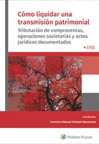COMO LIQUIDAR UNA TRANSMISION PATRIMONIAL - TRIBUTACION DE COMPRAVENTAS, OPERACIONES SOCIETARIAS Y ACTOS JURIDICOS DOCUMENTADOS