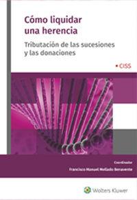 COMO LIQUIDAR UNA HERENCIA - TRIBUTACION DE LAS SUCESIONES Y LAS DONACIONES