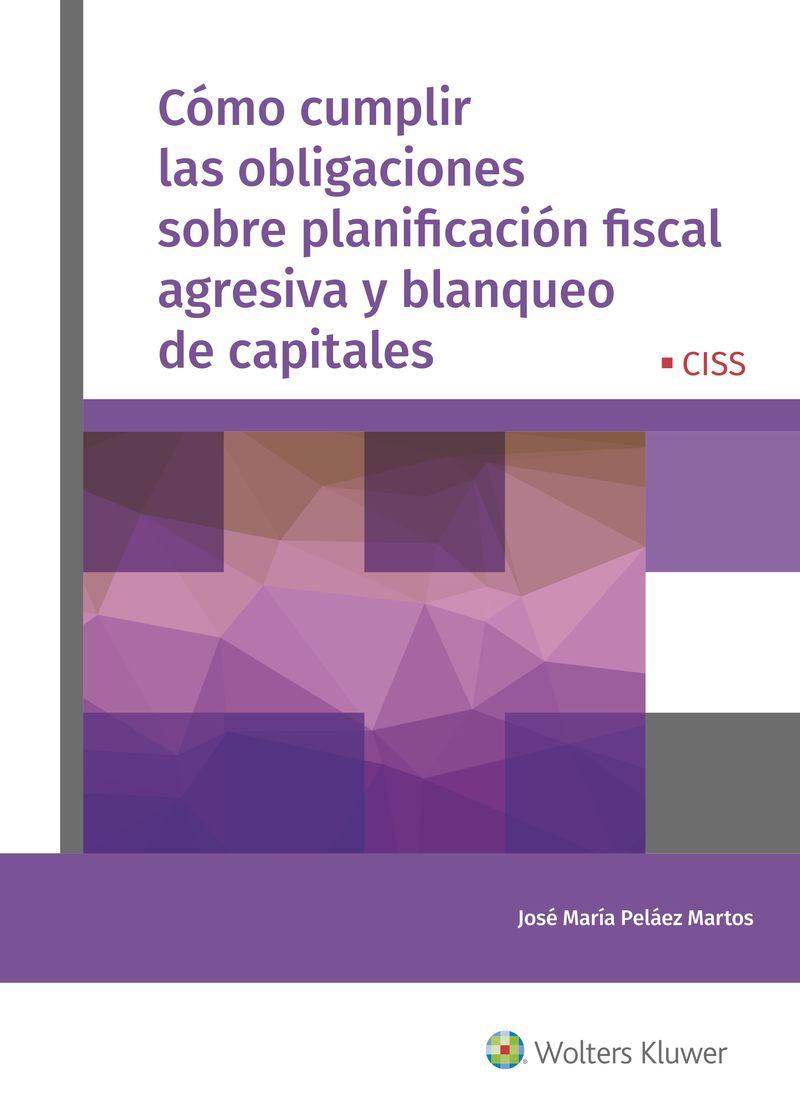 COMO CUMPLIR LAS OBLIGACIONES SOBRE PLANIFICACION FISCAL AGRESIVA Y BLANQUEO DE CAPITALES