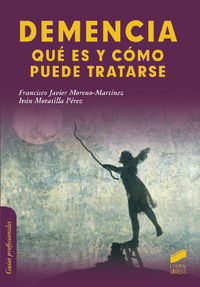 Demencia - Que Es Y Como Puede Tratarse - Francisco J. Moreno-martinez