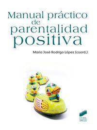 Manual Practico De Parentalidad Positiva - Maria Jose Rodrigo Lopez