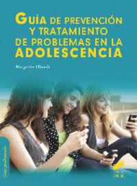 GUIA DE PREVENCION Y TRATAMIENTO DE PROBLEMAS EN LA ADOLESCENCIA