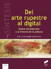 Del Arte Rupestre Al Digital - Nueva Introduccion A La Historia De La Pintura - Arturo Colorado Castellary