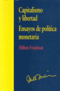 Capitalismo Y Libertad - Ensayos De Politica Monetaria - Milton Friedman