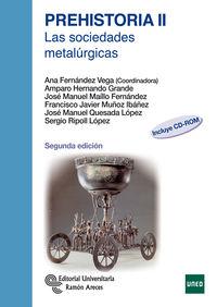 Prehistoria Ii - Las Sociedades Metalurgicas - Ana Fernandez Vega (coord. )