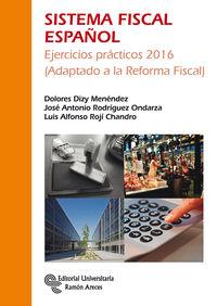(3 ED) SISTEMA FISCAL ESPAÑOL - EJERCICIOS PRACTICOS 2016 (