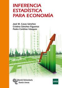 Inferencia Estadistica Para Economia - Jose Miguel Casas Sanchez / Cristina Sanchez Figueroa / Pedro Cortiñas Vazquez