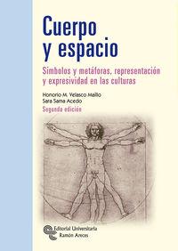 (2 ED) CUERPO Y ESPACIO - SIMBOLOS Y METAFORAS, REPRESENTACION Y EXPRESIVIDA EN LAS CULTURAS