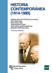 Historia Contemporanea (1914-1989) - Hipolito De La Torre Gomez / Alicia Alted Vigil / [ET AL. ]