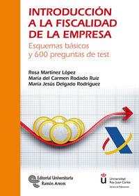 INTRODUCCION A LA FISCALIDAD DE LA EMPRESA - ESQUEMAS BASICOS Y 600 PREGUNTAS DE TEST