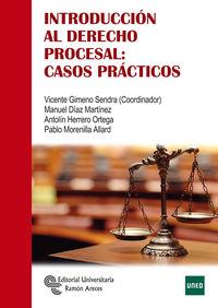 Introduccion Al Derecho Procesal - Casos Practicos - Vicente Gimeno Sendra / Manuel Diaz Martinez / [ET AL. ]