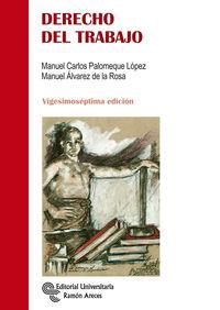 (27 Ed) Derecho Del Trabajo - Manuel Carlos Palomeque Lopez / Manuel Alvarez De La Rosa