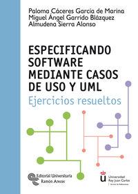 ESPECIFICANDO SOFTWARE MEDIANTE CASOS DE USO Y UML - EJERCICIOS RESUELTOS