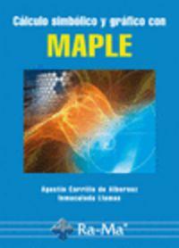 Calculo Simbolico Y Grafico Con Maple - Agustin Carrillo De Albornoz
