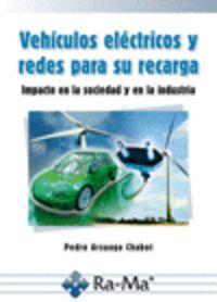 Vehiculos Electricos Y Redes Para Su Recarga - Pedro Arsuaga Chabot